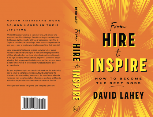 "Getting to ""Best Boss"" Status: An excerpt from David Lahey's ""From Hire to Inspire"""